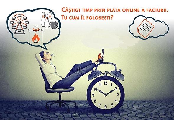 Te-ai intrebat cat timp castigi prin plata facturilor online?